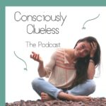 """Consciously Clueless and How It Implores Us To Ask, """"What Else Don't We Know?"""""""